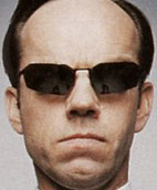 Agent Smith is gonna get you!